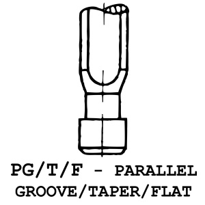PG/T/F - Parallel Groove / Taper / Flat